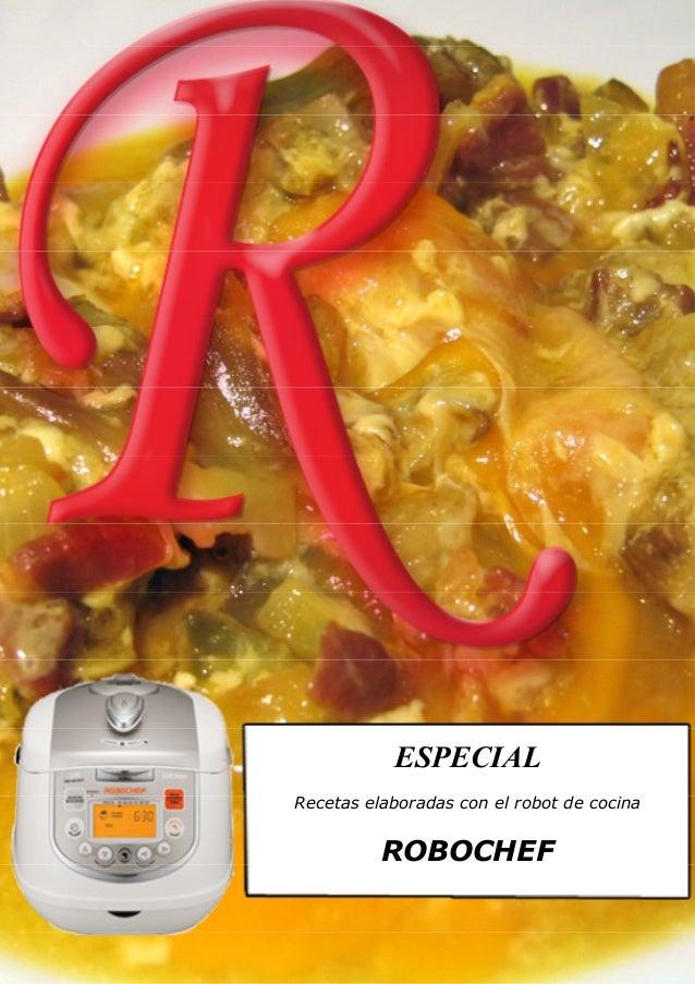 R           ESPECIALRecetas elaboradas con el robot de cocina          ROBOCHEF     1