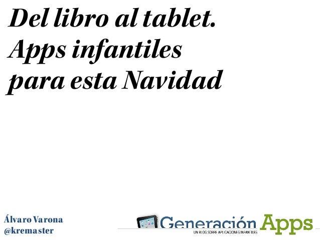 Del libro al tablet. Apps infantiles para esta NavidadÁlvaro Varona@kremaster