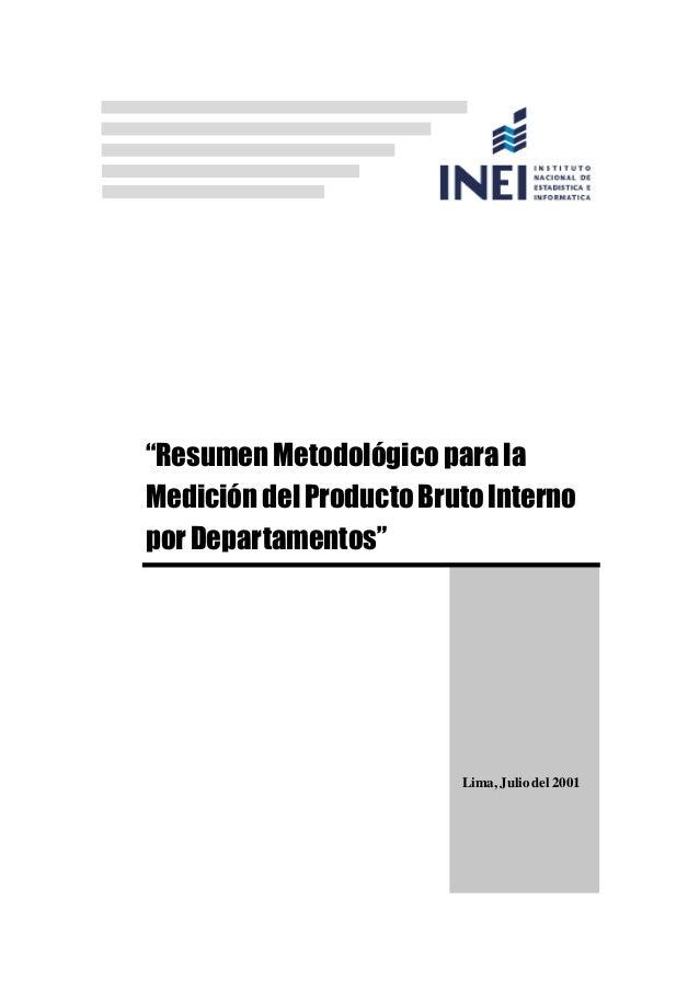 """""""Resumen Metodológico para la Medición del Producto Bruto Interno por Departamentos""""  Lima, Julio del 2001"""