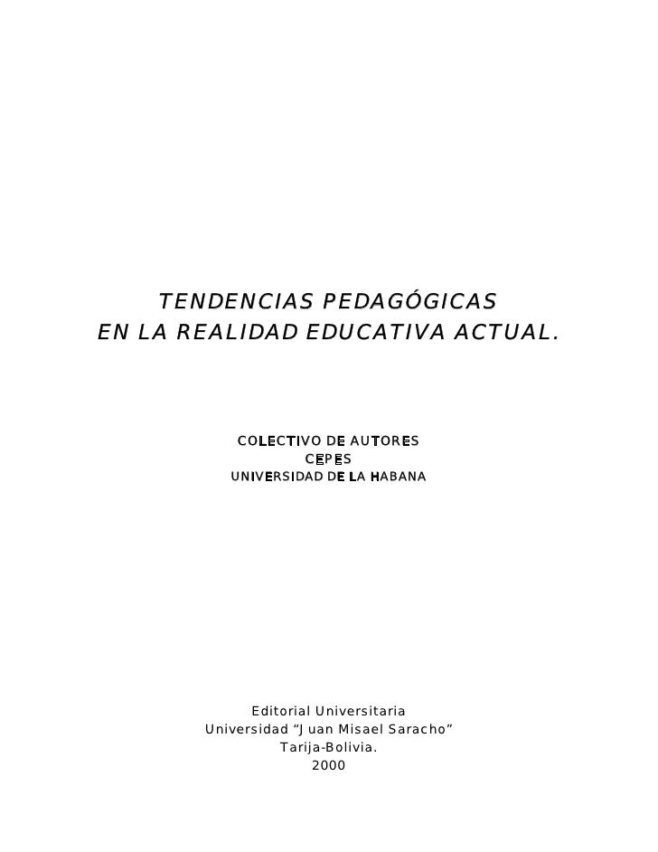 TENDENCIAS PEDAGÓGICAS EN LA REALIDAD EDUCATIVA ACTUAL.               COLECTIVO DE AUTORES                   CEPES        ...
