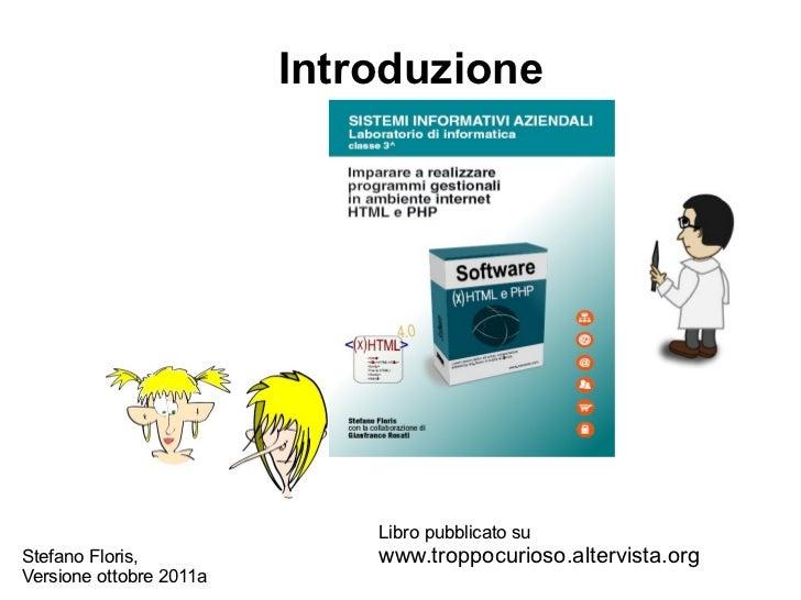 Introduzione                             Libro pubblicato suStefano Floris,              www.troppocurioso.altervista.orgV...