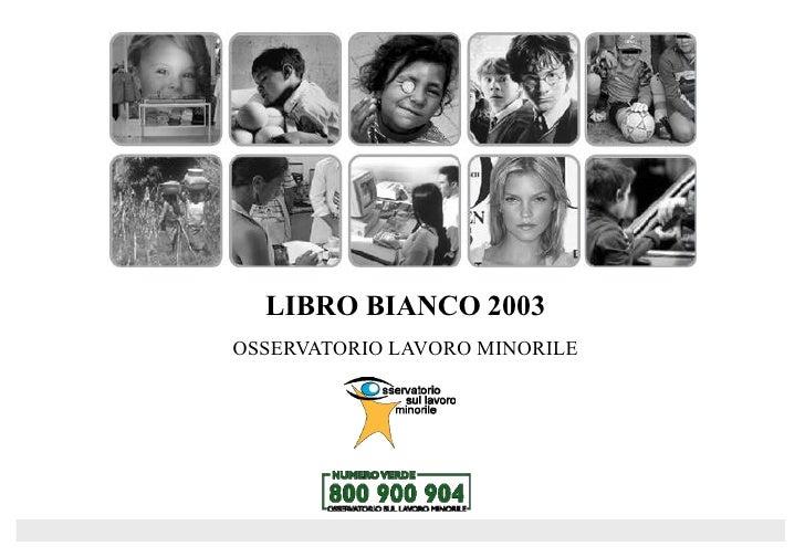 LIBRO BIANCO 2003OSSERVATORIO LAVORO MINORILE