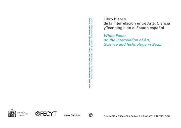 Libro blanco                                          White Paper on the Interrelation of Art, Science and Technology in S...