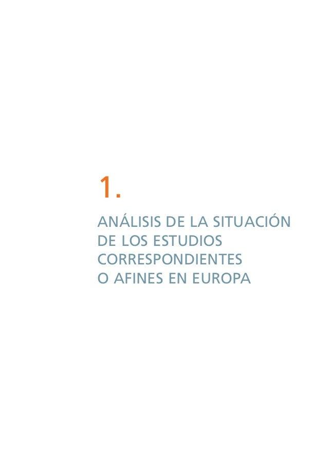 1.ANÁLISIS DE LA SITUACIÓNDE LOS ESTUDIOSCORRESPONDIENTESO AFINES EN EUROPA