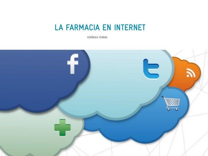 LA FARMACIA EN INTERNET        VERÓNICA TORRAS
