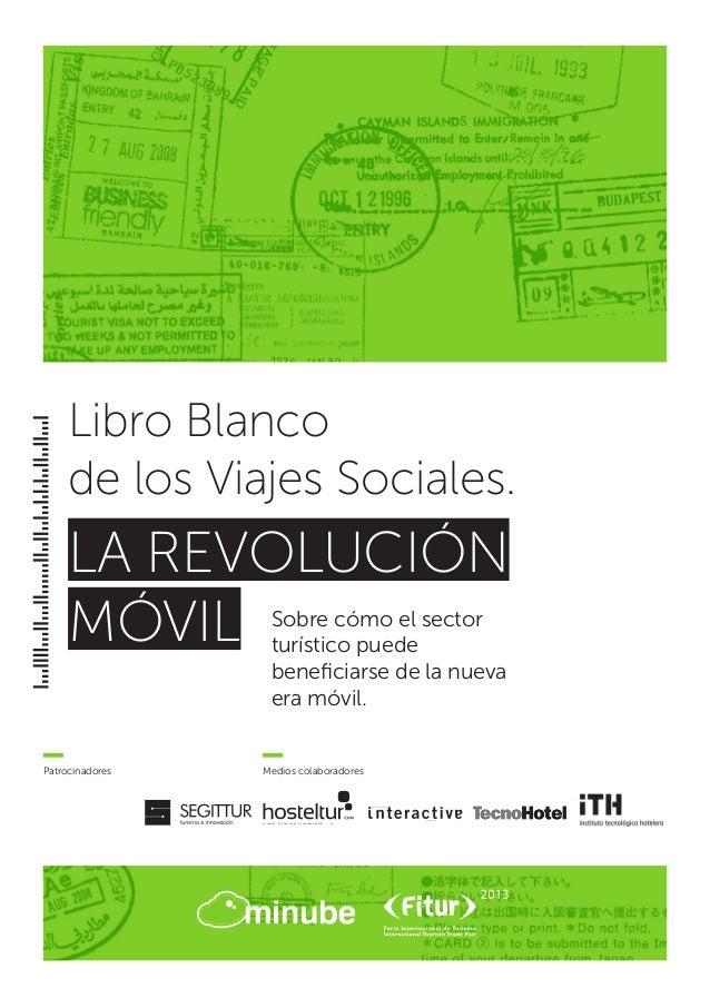 Libro Blanco     de los Viajes Sociales.     LA REVOLUCIÓN     MÓVIL             Sobre cómo el sector                     ...