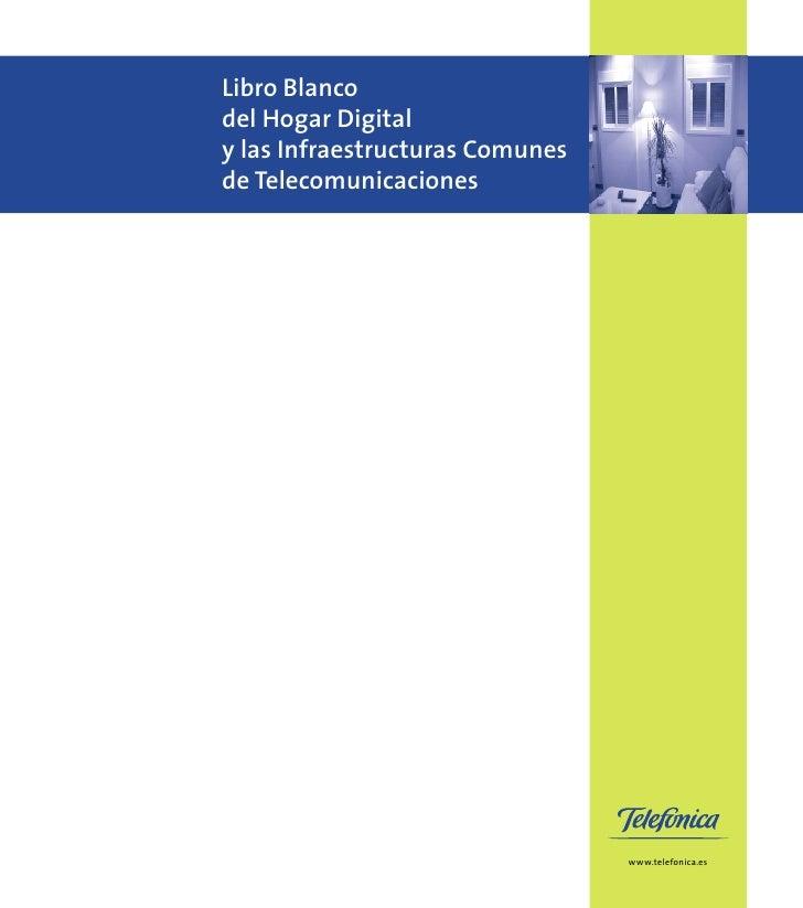 Libro Blancodel Hogar Digitaly las Infraestructuras Comunesde Telecomunicaciones                                 www.telef...