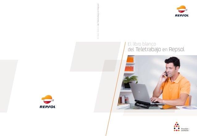 El libro blanco del Teletrabajo en Repsol EllibroblancodelTeletrabajoenRepsol