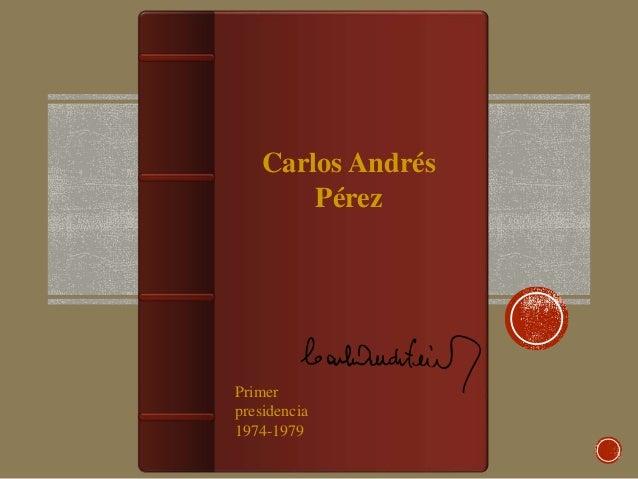 Carlos Andrés Pérez Primer presidencia 1974-1979