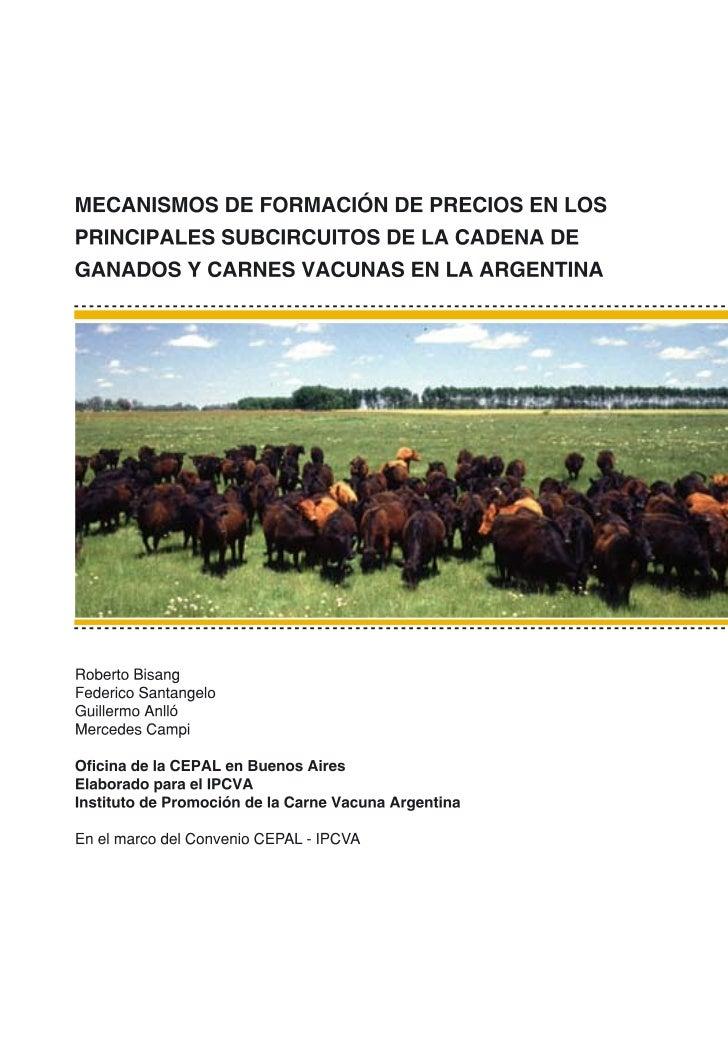 """""""MECANISMOS DE FORMACIÓN DE PRECIOS EN LOSPRINCIPALES SUBCIRCUITOS DE LA CADENA DEGANADOS Y CARNES VACUNAS EN LA ARGENTINA..."""