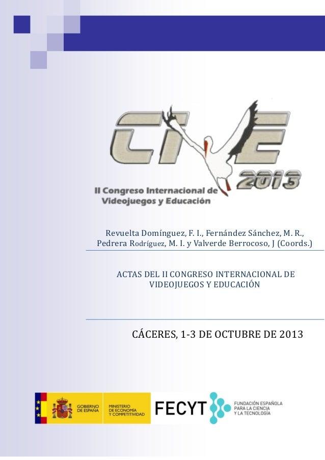 II Congreso Internacional de Videojuegos y Educación. Actas CIVE 2013.