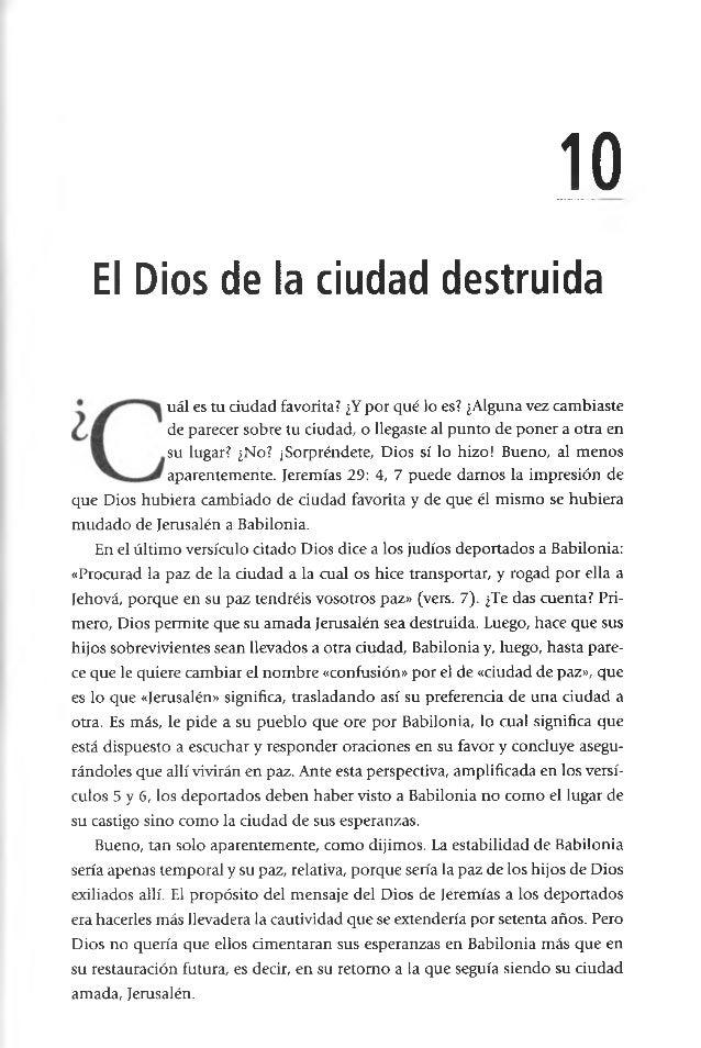 10 El Dios de la ciudad destruida que Dios hubiera cambiado de ciudad favorita y de que él mismo se hubiera mudado de Jeru...