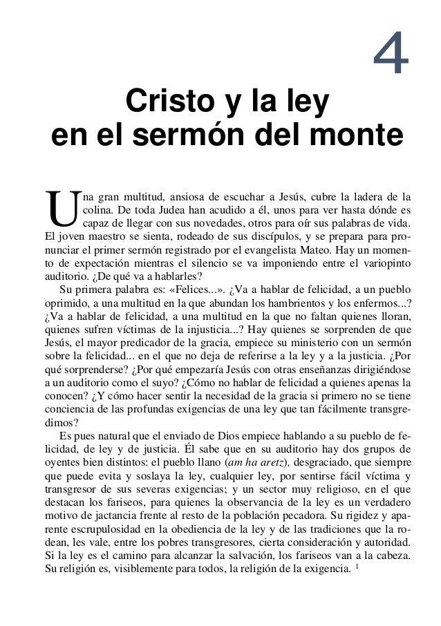 4 Cristo y la ley en el sermón del monte na gran multitud, ansiosa de escuchar a Jesús, cubre la ladera de la colina. De t...