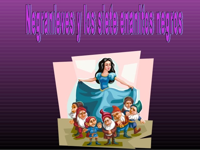 Negranieves era una niña joven, guapa ymala. Tenía unos amiguitos pequeños llamados negranitos que eran igual de malos.Neg...