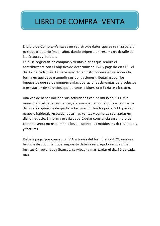 LIBRO DE COMPRA VENTAS El Libro de Compra-Venta es un registro de datos que se realiza para un período tributario (mes- añ...