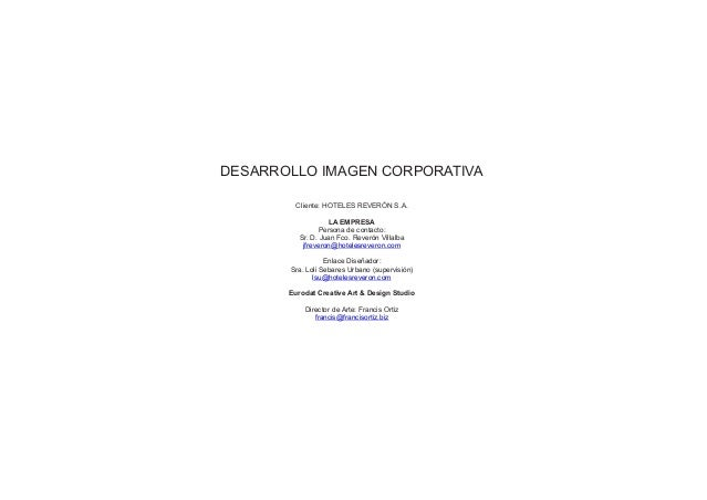 Cliente: HOTELES REVERÓN S.A. LA EMPRESA Persona de contacto: Enlace Diseñador: Sra. Loli Sebares Urbano (supervisión) Eur...