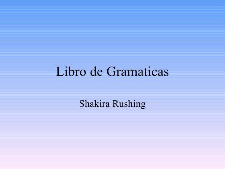 Libro de Gramaticas   Shakira Rushing