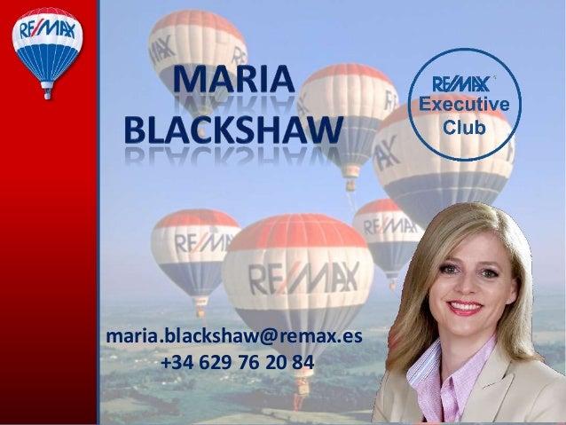 maria.blackshaw@remax.es +34 629 76 20 84