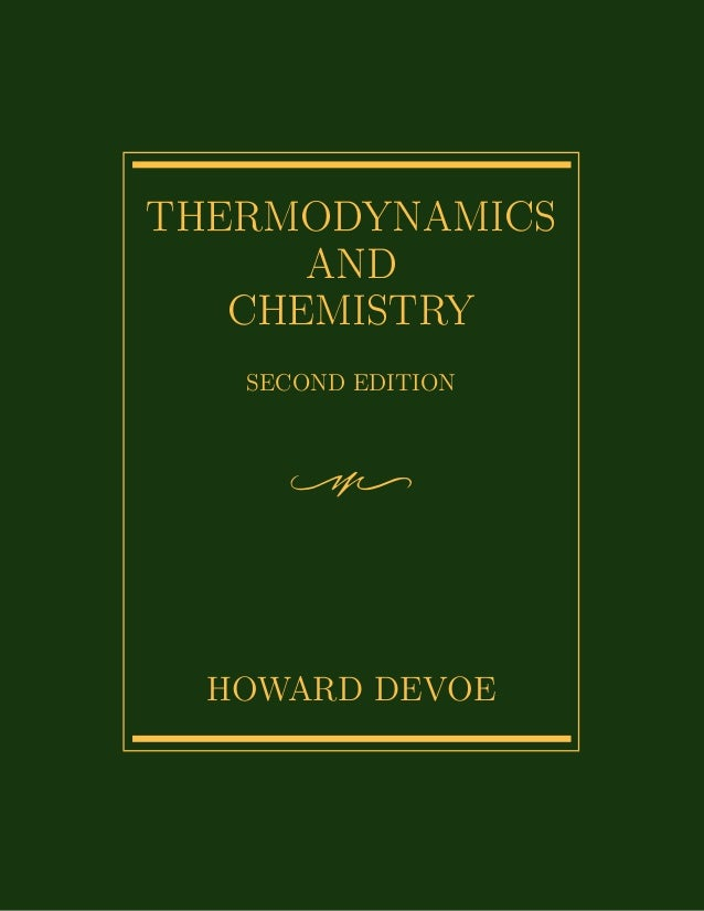 THERMODYNAMICS      AND   CHEMISTRY   SECOND EDITION  HOWARD DEVOE
