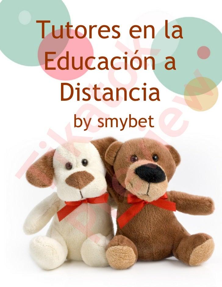Tutores en la Educación a            k         to   Distancia         w    by smybet     ka      ie   evTiPr