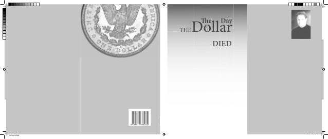 Paul McGuire  THE DOLLAR THE DAY DIED Libro DOLAR.indd 1 Cian de cuatricromía  The  THE  Day  Dollar DIED  16/12/2013 08:0...