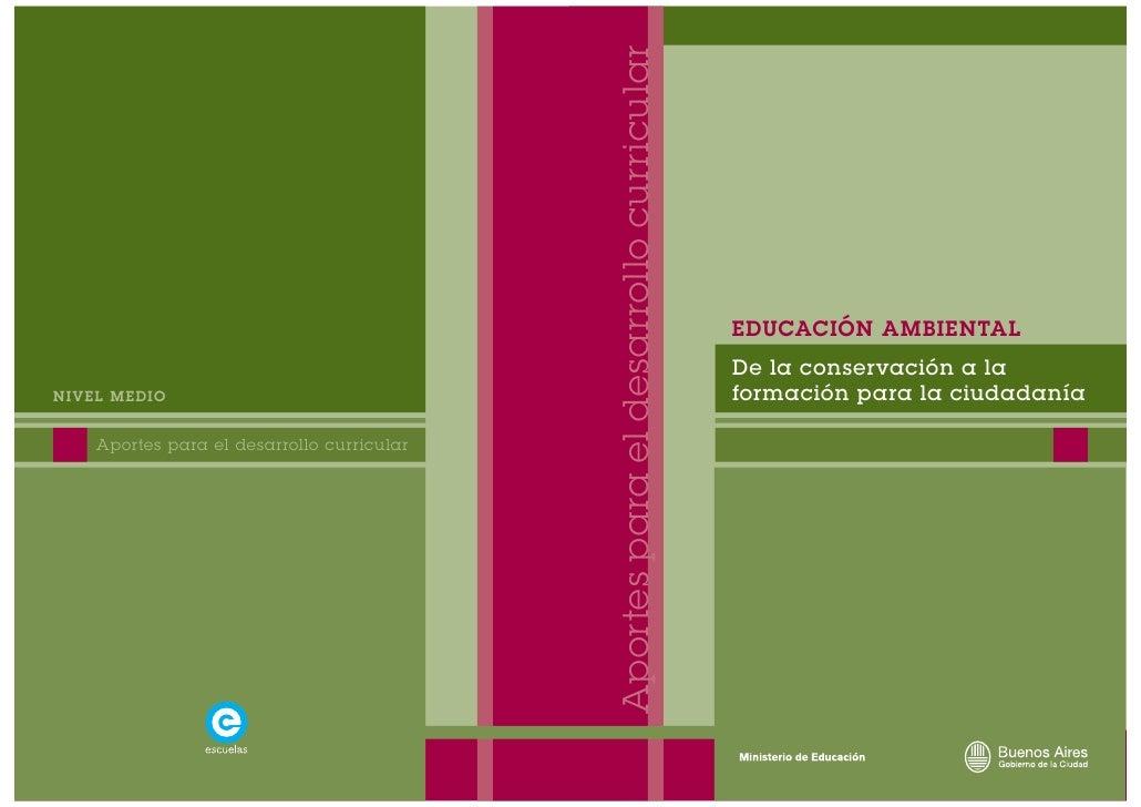 Aportes para el desarrollo curricular                                                 EDUCACIÓN AMBIENTAL                 ...
