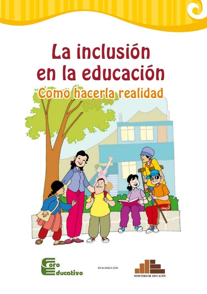 La inclusiónen la educaciónComo hacerla realidad          En alianza con:                            Ministerio de Educación