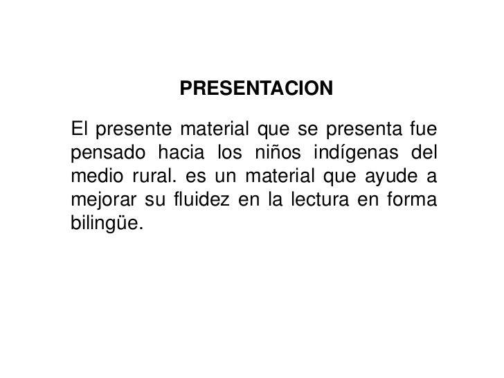 PRESENTACIONEl presente material que se presenta fuepensado hacia los niños indígenas delmedio rural. es un material que a...