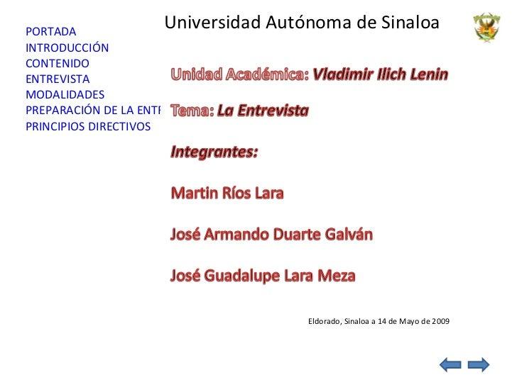 PORTADA                       Universidad Autónoma de Sinaloa INTRODUCCIÓN CONTENIDO ENTREVISTA MODALIDADES PREPARACIÓN DE...