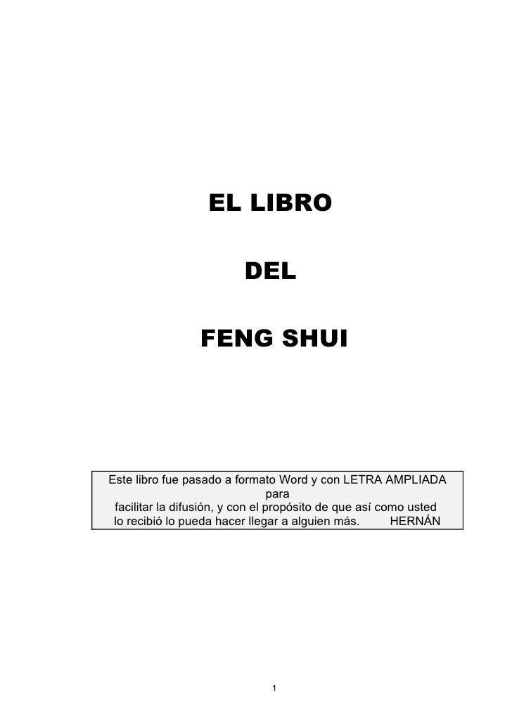 EL LIBRO                         DEL                 FENG SHUIEste libro fue pasado a formato Word y con LETRA AMPLIADA   ...