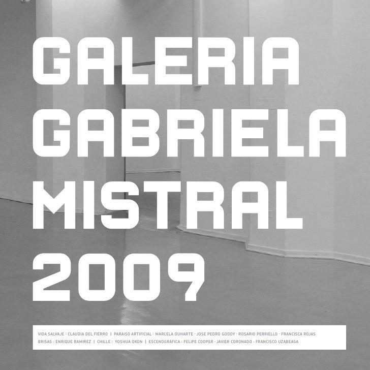 Galería Gabriela Mistral 2009