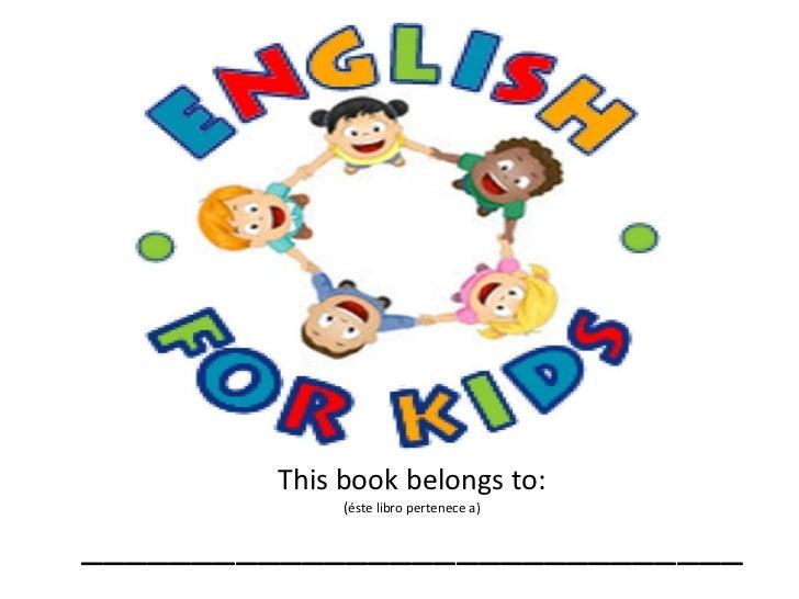 This book belongs to:             (éste libro pertenece a)______________________________