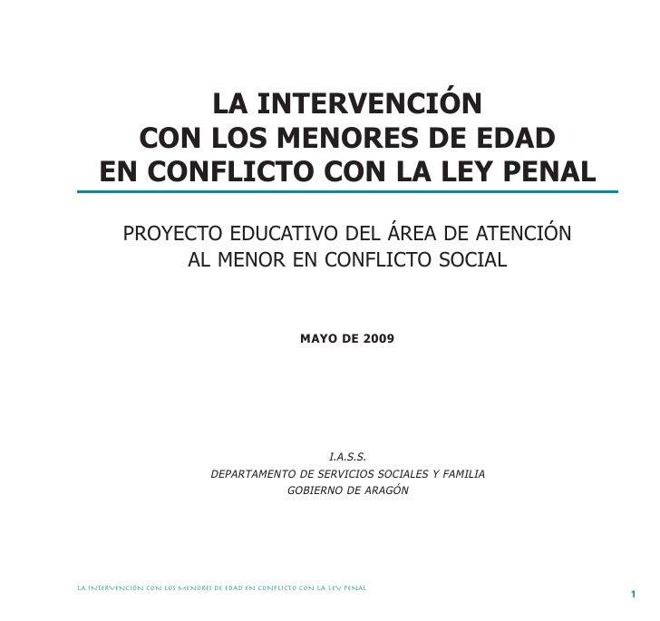 LA INTERVENCIÓN        CON LOS MENORES DE EDAD      EN CONFLICTO CON LA LEY PENAL            PROYECTO EDUCATIVO DEL ÁREA D...