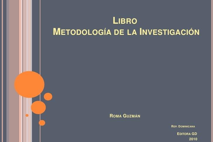 Libro Metodología de la InvestigaciónRoma Guzmán                                                                          ...