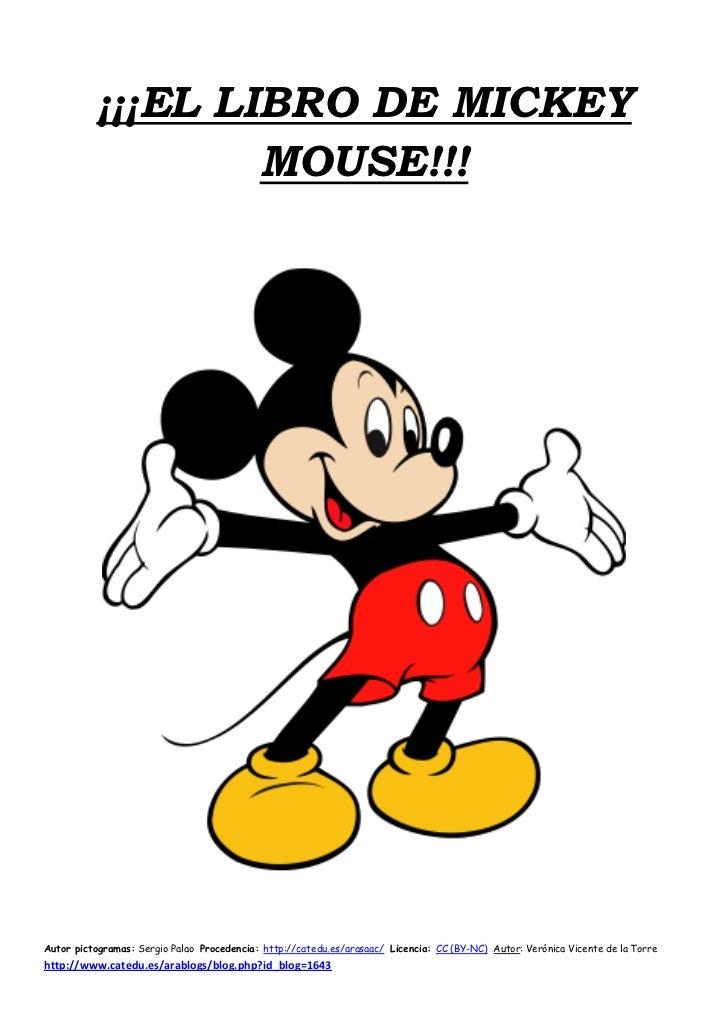 ¡¡¡EL LIBRO DE MICKEY                  MOUSE!!!Autor pictogramas: Sergio Palao Procedencia: http://catedu.es/arasaac/ Lice...