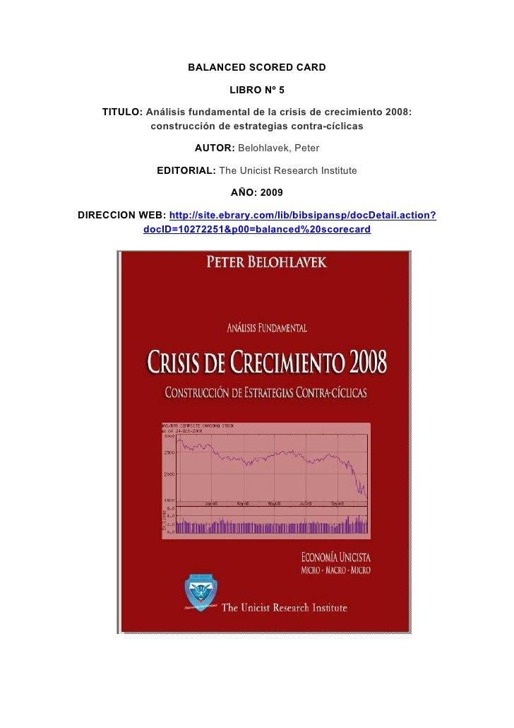 BALANCED SCORED CARD                               LIBRO Nº 5      TITULO: Análisis fundamental de la crisis de crecimient...