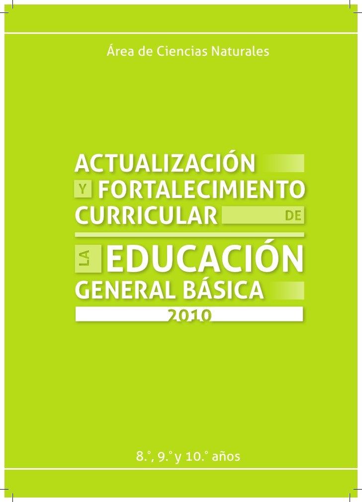 Área de Ciencias Naturales     ACTUALIZACIÓN   FORTALECIMIENTO CURRICULAR   EDUCACIÓN GENERAL BÁSICA           8.º, 9.º y ...