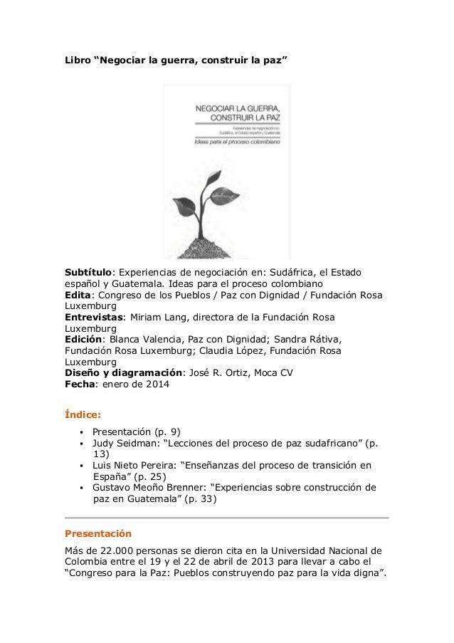 """Libro """"Negociar la guerra, construir la paz"""" Subtítulo: Experiencias de negociación en: Sudáfrica, el Estado español y Gua..."""