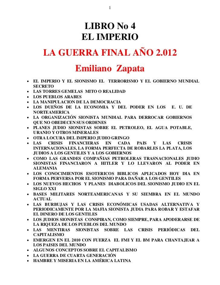 1                    LIBRO No 4                    EL IMPERIO      LA GUERRA FINAL AÑO 2.012                  Emiliano Zap...