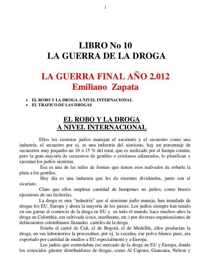 1                    LIBRO No 10              LA GUERRA DE LA DROGA           LA GUERRA FINAL AÑO 2.012                Emi...