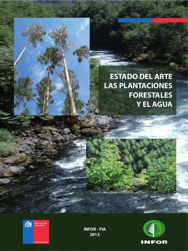 ESTADO DEL ARTE LAS PLANTACIONES FORESTALES Y EL AGUA  INFOR - FIA 2013 INSTITUTO FORESTAL