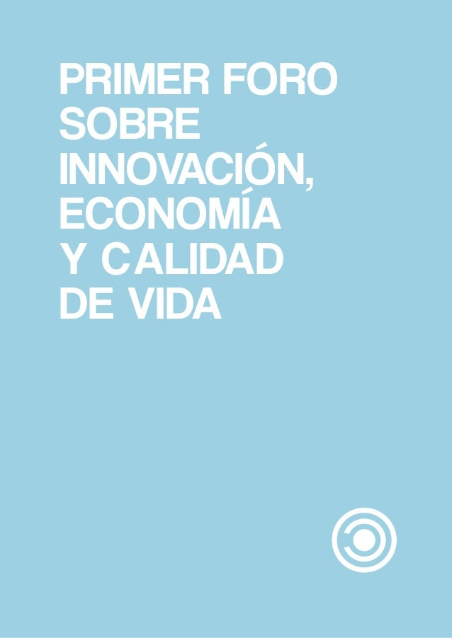 PRIMER FORO SOBRE INNOVACIÓN, ECONOMÍA Y CALIDAD DE VIDAINSTITUTO DE BIOMECÁNICA DE VALENCIA Universidad Politécnica de Va...
