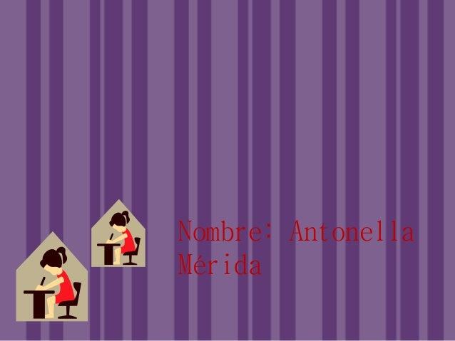 Nombre: Antonella Mérida