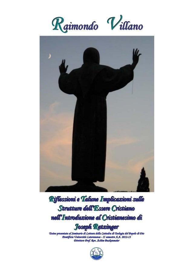 Raimondo Villano  Riflessioni e Talune Implicazioni sulle Strutture dell'Essere Cristiano nell'Introduzione al Cristianesi...