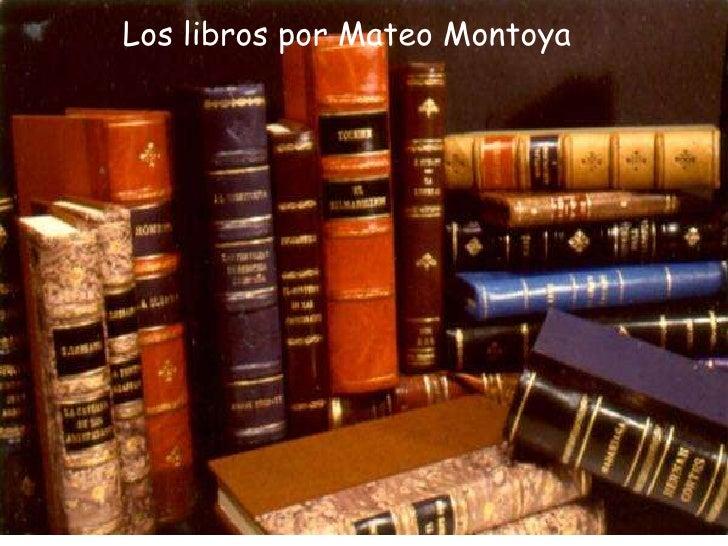 Los libros por Mateo Montoya