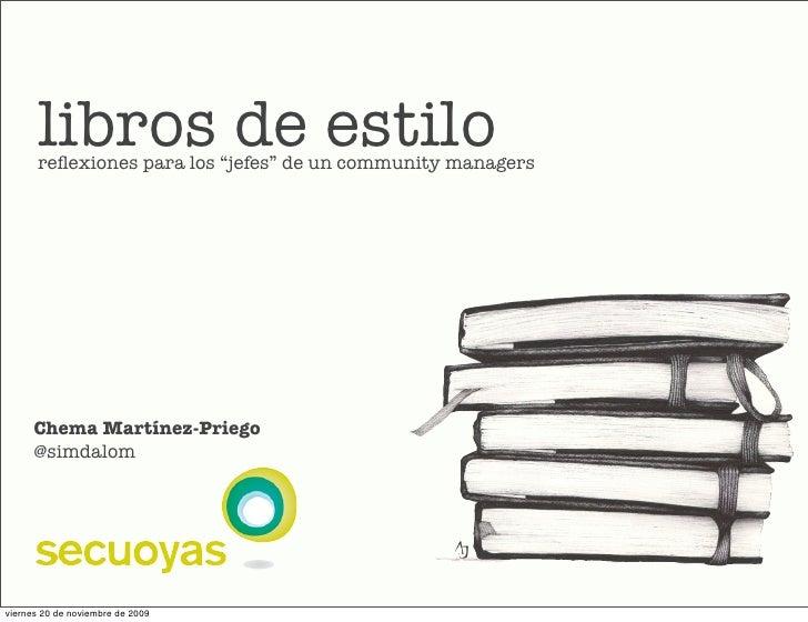 """libros de estilo       reflexiones para los """"jefes"""" de un community managers           Chema Martínez-Priego       @simdalo..."""