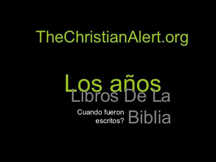 TheChristianAlert.org Los años Libros De La Biblia Cuando fueron escritos?