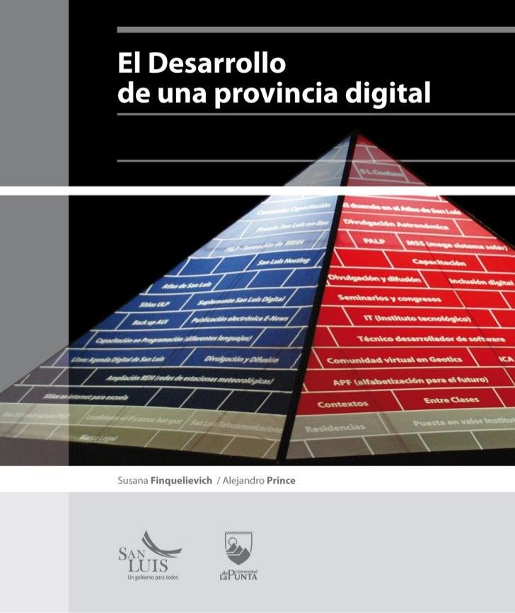 »   El desarrollo de una provincia digital    Dra. Susana Finquelievich / Dr. Alejandro Prince