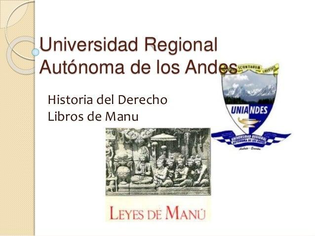 Universidad Regional Autónoma de los Andes Historia del Derecho Libros de Manu