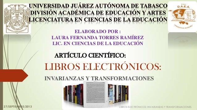 LIBROS ELECTRÓNICOS: INVARIANZAS Y TRANSFORMACIONES LIBROS ELECTRONICOS: INVARIANZAS Y TRANSFORMACIONES ELABORADO POR : LA...